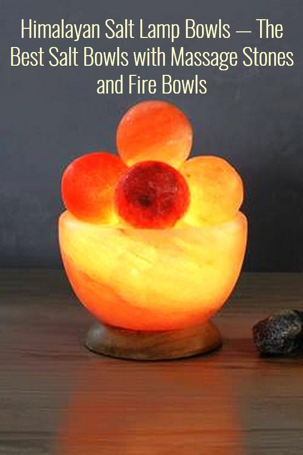 The Best Himalayan Salt Lamp Bowls With Massage Stones